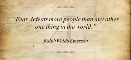 Fear defeats more people than any other one thing in the world - Ralph Waldo Emerson 2