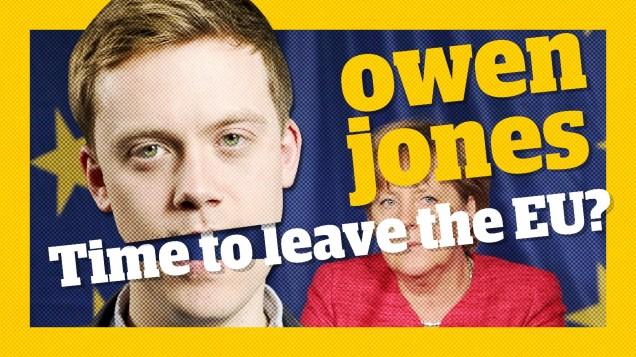 Owen Jones - The left must now campaign to leave the EU - Brexit