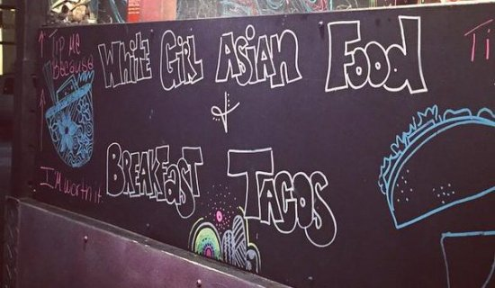 White Girl Asian Food and Breakfast Tacos