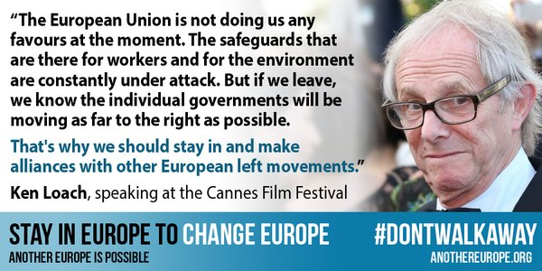 Ken Loach - Another Europe Is Possible - EU Referendum