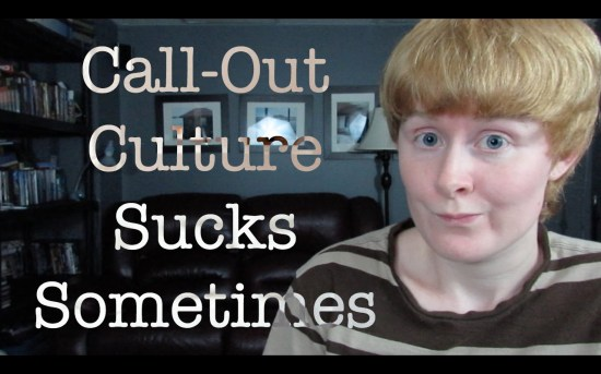 Call-out culture sucks sometimes - social justice - SJWs - identity politics