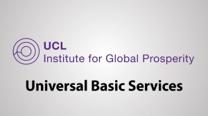 UCL - Institute for Global Prosperity - Universal Basic Services report