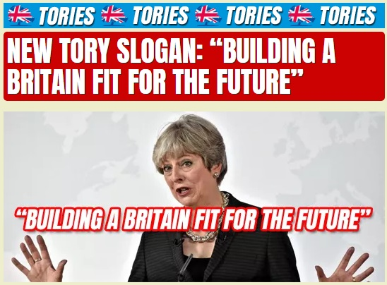 Building a Britain fit for the future - new Conservative Party Tory slogan