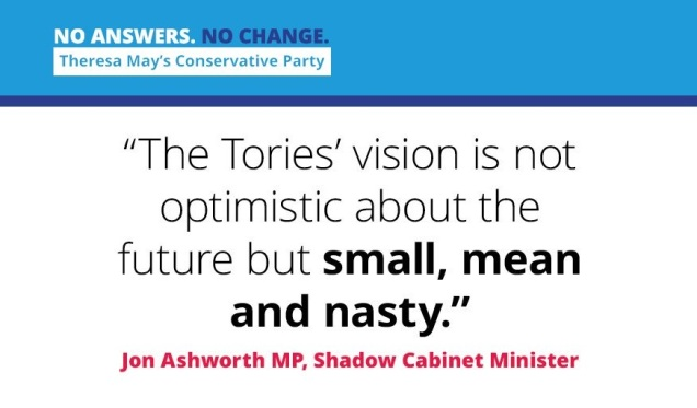 Tories vision is not optimistic about the future but small mean and nasty - Jon Ashworth MP - Conservatives