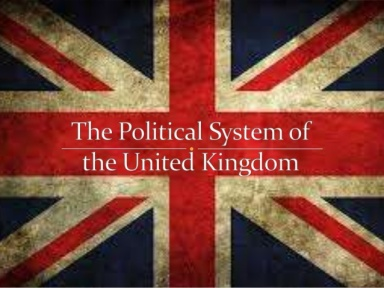 Political System of the United Kingdom - Britain - UK