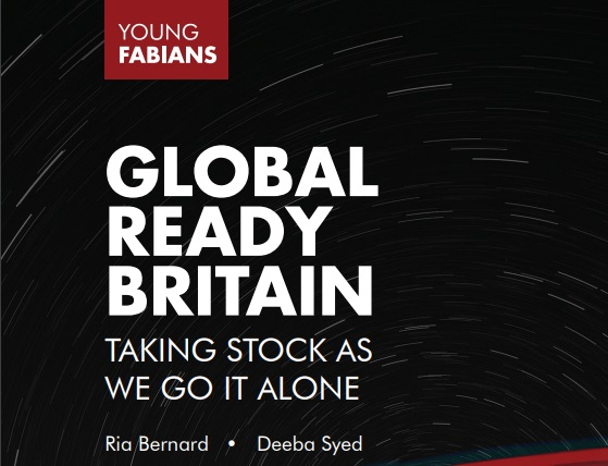 Young Fabians - Global Ready Britain - Taking Stock As We Go It Alone