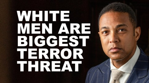 Don Lemon CNN - White men are the biggest terror threat to United States
